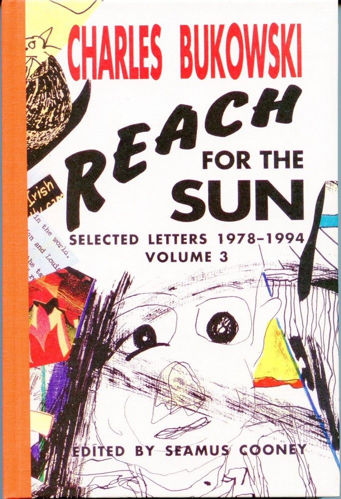 Reach for the Sun: Selected Letters 1978-1994. Charles BUKOWSKI.