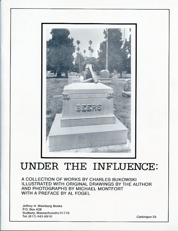 Under the Influence: A Collection of Works by Charles Bukowski. Charles BUKOWSKI.