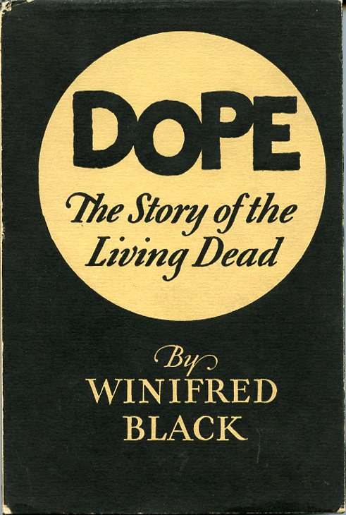 Dope: The Story of the Living Dead. Winifred BLACK.