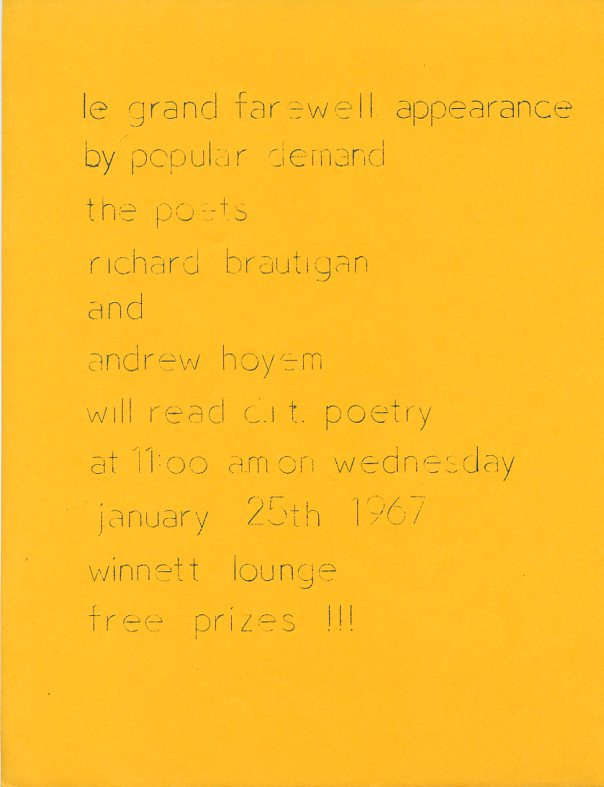 "Handbill announcing the ""Le grand farewell appearance by popular demand the poets Richard Brautigan and Andrew Hoyem.''. Richard BRAUTIGAN, Andrew HOYEM."