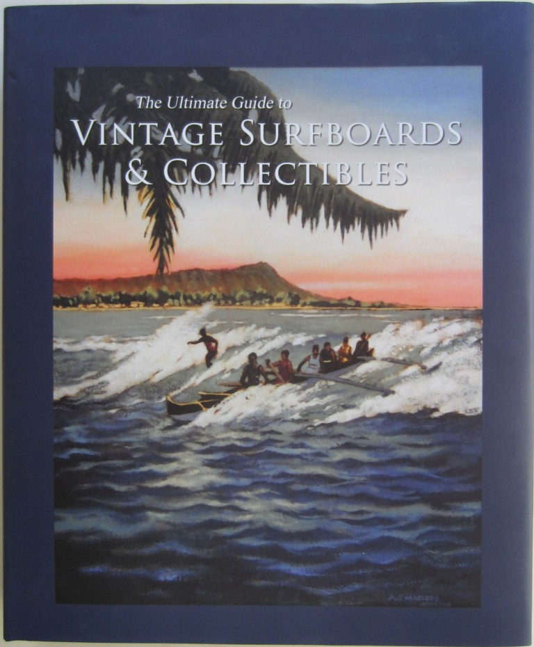 The Ultimate Guide to Vintage Surfboards & Collectibles. Jim WINNIMAN.