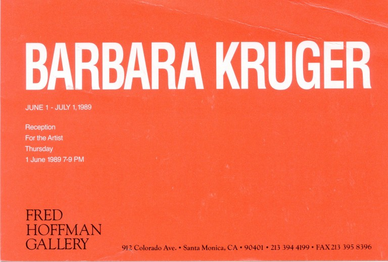 Announcement card for Kruger's 1989 show at the Fred Hoffman Gallery in Santa Monica. Barbara KRUGER.