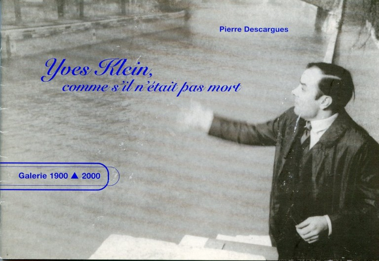 Yves Klein, comme s'il n'etait pas mort (Yves Klein as If He Were Not Dead). Yves KLEIN, Pierre DESCARGUES.
