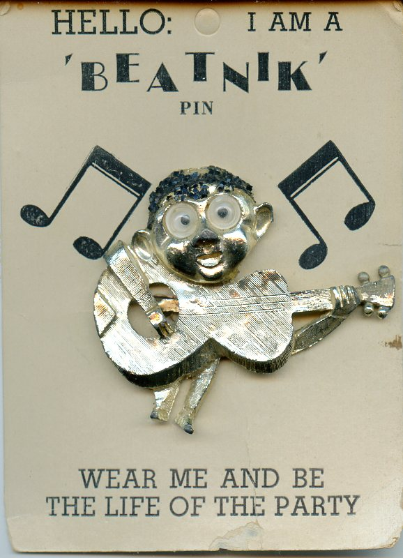 Beatnik Broach. BEATNIKS.