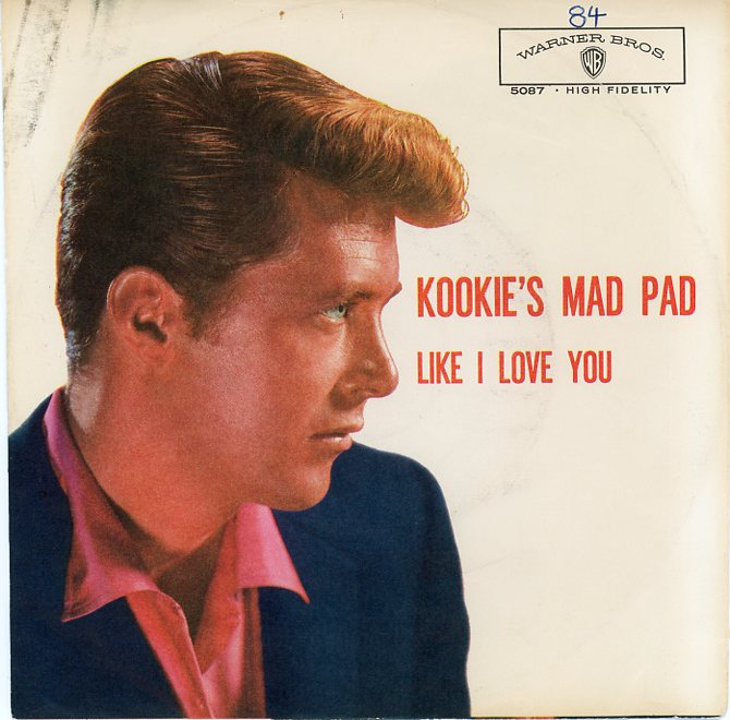 Kookie's Mad Pad b/w Like I Love You. Edd BYRNES, a k. a. Kookie.