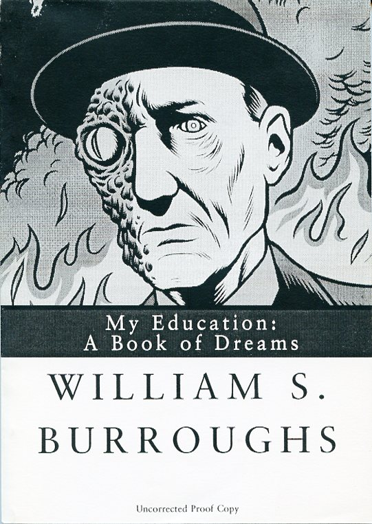 My Education: A Book of Dreams. William S. BURROUGHS.