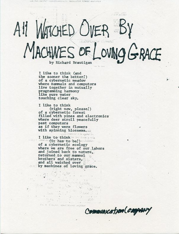 All Watched Over by Machines of Loving Grace. Richard BRAUTIGAN.