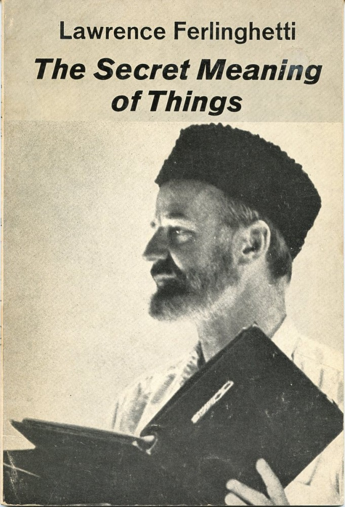 The Secret Meaning of Things. Lawrence FERLINGHETTI.