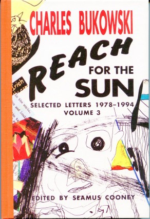 Reach for the Sun: Selected Letters 1978-1994. Charles BUKOWSKI