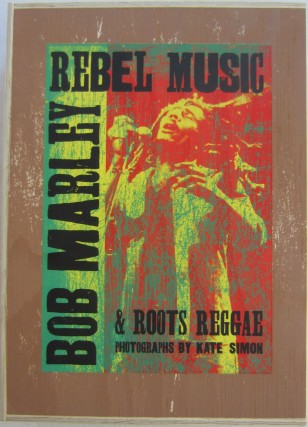 Rebel Music: Bob Marley & Roots Reggae. Kate SIMON, Bob MARLEY, Eric CLAPTON.