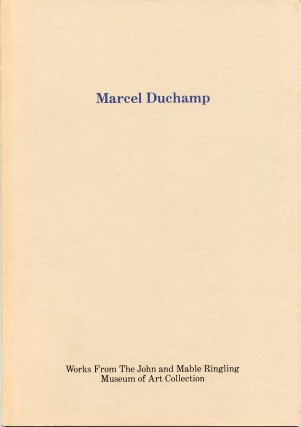 Marcel Duchamp: Works from the John and Mable Ringling Museum of Art Collection. Marcel DUCHAMP