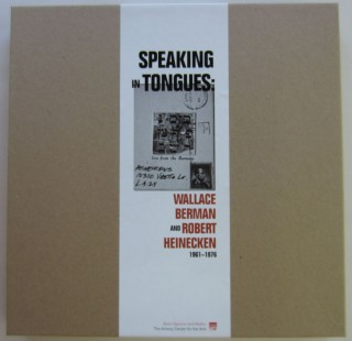 Speaking in Tongues: Wallace Berman and Robert Heinecken 1961-1976. Wallace BERMAN, Robert HEINECKEN.