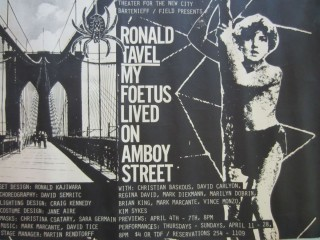 Poster announcing Ronald Tavel's 1985 production of My Foetus Lived on Amboy Street at the...
