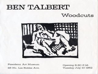 Handbill announcing the ''Ben Talbert Woodcuts'' exhibition at the Pasadena Art Museum, 1962. Ben...