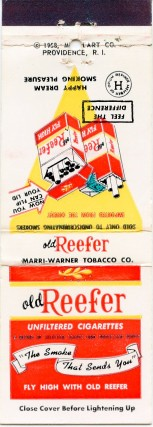 Spoof matchbook cover advertising ''Old Reefer Unfiltered Cigarettes.''. MARIJUANA