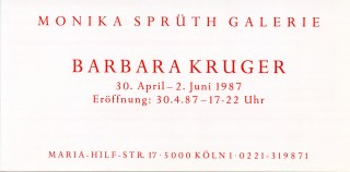 Invitation card for Kruger's 1987 show at the Monika Spruth Galerie in Koln. Barbara KRUGER