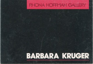 Announcement card for Kruger's 1984 show at the Rhona Hoffman Gallery in Chicago. Barbara KRUGER