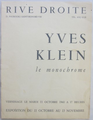 "Catalog for Klein's 1960 ""le monochrome"" exhibition at the Rive Droite Gallery in Paris. Yves..."
