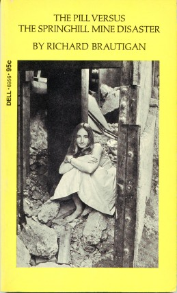 The Pill versus The Springhill Mine Disaster. Richard BRAUTIGAN