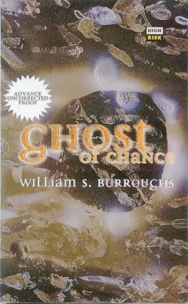 Ghost of Chance. William S. BURROUGHS
