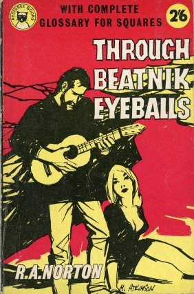 Through Beatnik Eyeballs. R. A. NORTON
