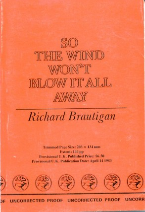So the Wind Won't Blow it All Away. Richard BRAUTIGAN